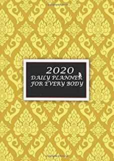 2020 DAILY PLANNER FOR EVERY BODY: Format A4 | 135 pages- allows you to plan 365 days | from January 1, 2020 to December 3...