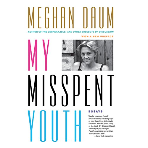 My Misspent Youth     Essays              By:                                                                                                                                 Meghan Daum                               Narrated by:                                                                                                                                 Xe Sands                      Length: 4 hrs and 3 mins     9 ratings     Overall 4.2