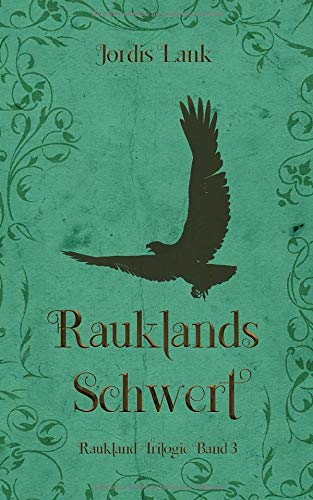 Rauklands Schwert: Raukland Trilogie Band 3