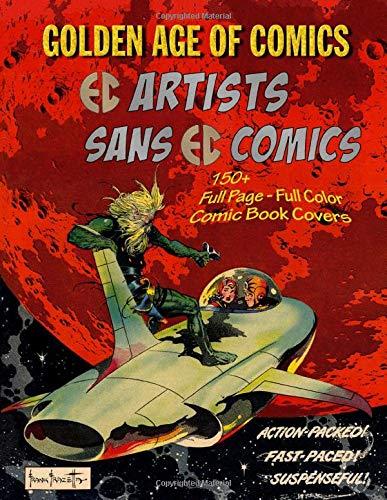 The Golden Age Of Comics • EC Artists Sans EC Comics