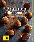 Pralinen selbst gemacht: Einfache Rezepte für Trüffel, Konfekt & Co. (GU einfach clever selbst...