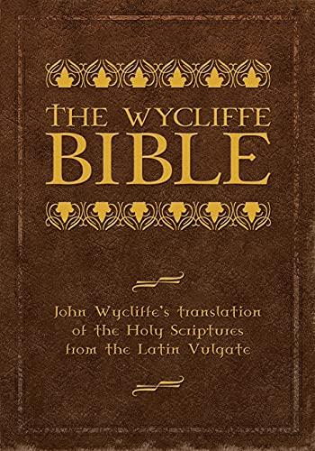 The Wycliffe Bible: John Wycliffe