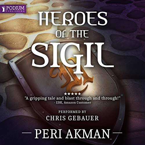 Heroes of the Sigil     The Sigil Series, Book 2              Written by:                                                                                                                                 Peri Akman                               Narrated by:                                                                                                                                 Christopher Gebauer                      Length: 18 hrs and 57 mins     Not rated yet     Overall 0.0