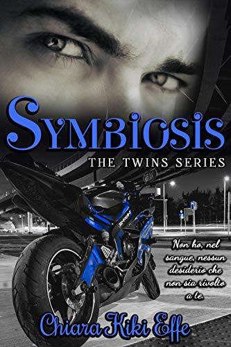Symbiosis: Non ho, nel sangue, nessun desiderio che non sia rivolto a te