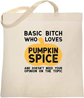 Basic Bitch Who Loves Pumpkin Spice Costume Large Canvas Tote Bag Women