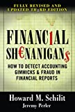 Financial Shenanigans: How to Detect Accounting Gimmicks & Fraud in Financial Reports, Third Edition...