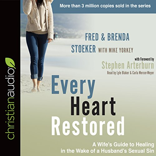 Every Heart Restored     A Wife's Guide to Healing in the Wake of a Husband's Sexual Sin              By:                                                                                                                                 Fred Stoeker,                                                                                        Mike Yorkey,                                                                                        Stephen Arterburn - Forward,                   and others                          Narrated by:                                                                                                                                 Carla Mercer-Meyer,                                                                                        Lyle Blaker                      Length: 11 hrs and 40 mins     10 ratings     Overall 4.6