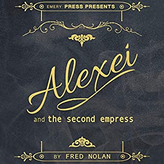 Alexei and the Second Empress                   By:                                                                                                                                 Fred Nolan                               Narrated by:                                                                                                                                 Lynne Rutherford                      Length: 8 hrs and 47 mins     Not rated yet     Overall 0.0