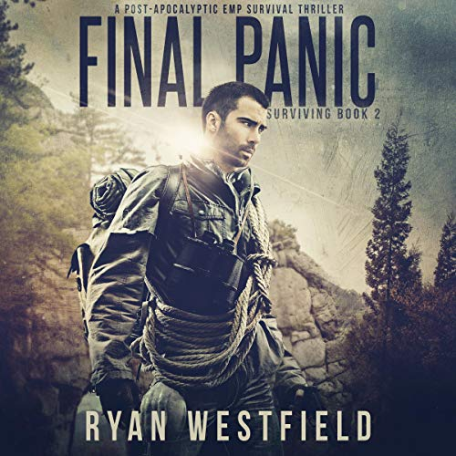 Final Panic     A Post-Apocalyptic EMP Survival Thriller (Surviving, Book 2)              By:                                                                                                                                 Ryan Westfield                               Narrated by:                                                                                                                                 Andrew Tell                      Length: 5 hrs and 28 mins     7 ratings     Overall 3.4