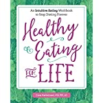 Health Shopping Healthy Eating for Life: An Intuitive Eating Workbook to Stop