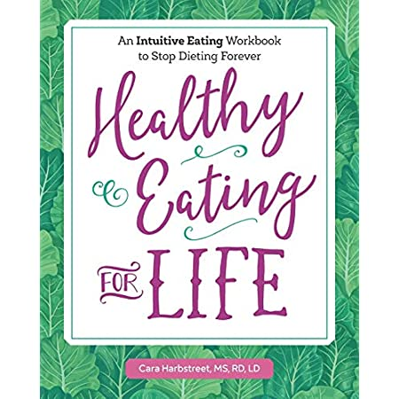 Health Shopping Healthy Eating for Life: An Intuitive Eating Workbook to Stop Dieting Forever