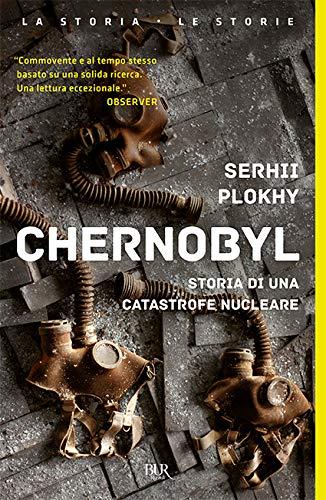 Chernobyl. Storia di una catastrofe nucleare