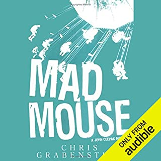 Mad Mouse     John Ceepak, Book 2              By:                                                                                                                                 Chris Grabenstein                               Narrated by:                                                                                                                                 Jeff Woodman                      Length: 8 hrs and 10 mins     1,594 ratings     Overall 4.3