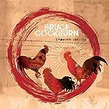 Crowing Ignities - ruce Cockburn