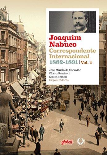 Joaquim Nabuco: correspondente inter. 1882-1891: Volume Volume I