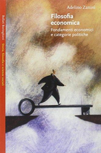Filosofia economica. Fondamenti economici e categorie politiche