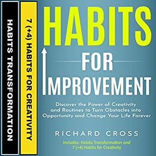 Habits for Improvement: 2 Manuscripts - Discover the Power of Creativity and Routines to Turn Obstacles into Opportunities and Change Your Life Forever audiobook cover art