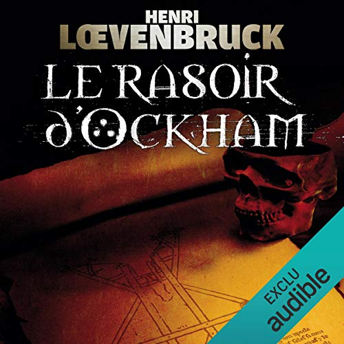 Le rasoir d'Ockham     Ari Mackenzie 1              By:                                                                                                                                 Henri Loevenbruck                               Narrated by:                                                                                                                                 François Montagut                      Length: 15 hrs and 54 mins     2 ratings     Overall 3.0