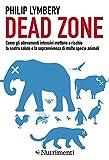 Dead Zone: come gli allevamenti intensivi mettono a rischio la nostra salute e la sopravvivenza di molte specie animali