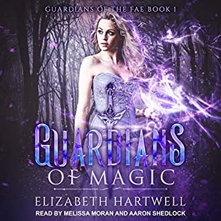 Guardians of Magic     Guardians of the Fae, Book 1              By:                                                                                                                                 Elizabeth Hartwell                               Narrated by:                                                                                                                                 Melissa Moran,                                                                                        Aaron Shedlock                      Length: 7 hrs and 20 mins     23 ratings     Overall 4.3