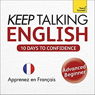 Couverture de Keep Talking English - Ten Days to Confidence: Learn in French