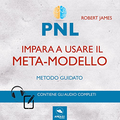 PNL. Impara a usare il meta-modello (Metodo guidato) | Robert James