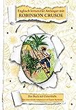 Englisch lernen für Anfänger mit Robinson Crusoe: Zweisprachiges Englisch-Deutsches Buch. A1-A2 Roman für Jugendliche und Erwachsene nacherzählt zum leichten, einfachen Lesen (English...