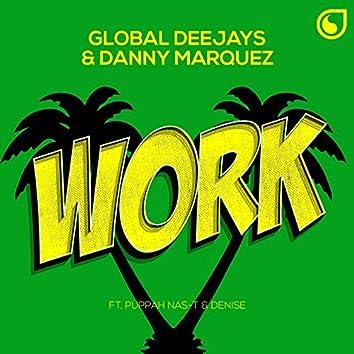 Work (feat. Puppah Nas-T, Denise)