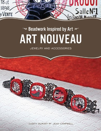 Beadwork Inspired by Art: Art Nouveau Jewelry and Accessories