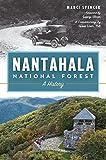 Nantahala National Forest: A History (Natural History)