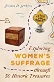 Exploring Women's Suffrage through 50 Historic Treasures (AASLH Exploring America's Historic Treasures Book 1)