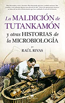 La maldición de Tutankamón y otras historias de la Microbiología (Divulgación Científica) PDF EPUB Gratis descargar completo