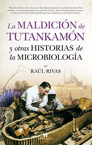 La Maldición de Tutankamón y otras historias... (Divulgación Científica)