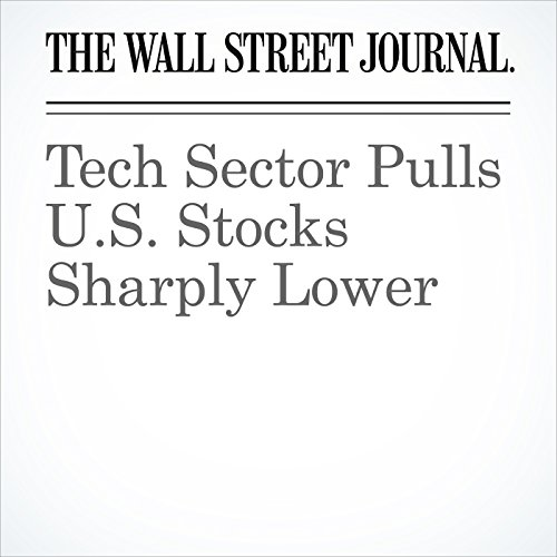 Tech Sector Pulls U.S. Stocks Sharply Lower copertina