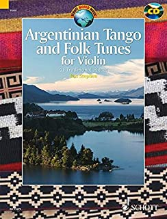 Argentinian Tango and Folk Tunes for Violin: with a CD of performances and backing tracks (Schott World Music)