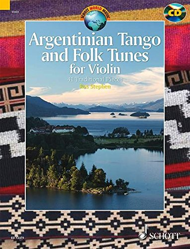 Argentinian Tango and Folk Tunes for Violin: 41 pieces including tangos, milongas, chamames, zambas and chacareras. Violine. Ausgabe mit CD. (Schott World Music)