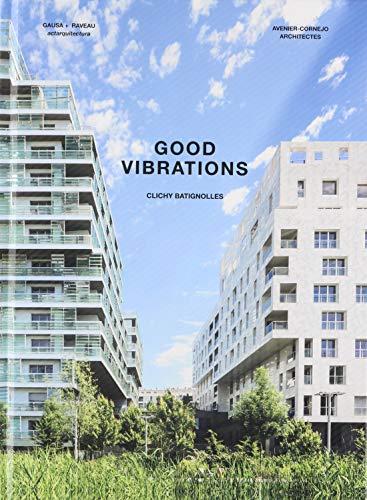 Good Vibrations: Clichy Batignolles: Lot E8 & Parc 1