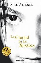 [[La Ciudad de las bestias]] [By: Allende, Isabel] [March, 2005]