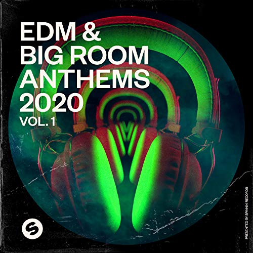 EDM & Big Room Anthems 2020, Vol. 1 (Presented by Spinnin\' Records) [Explicit]