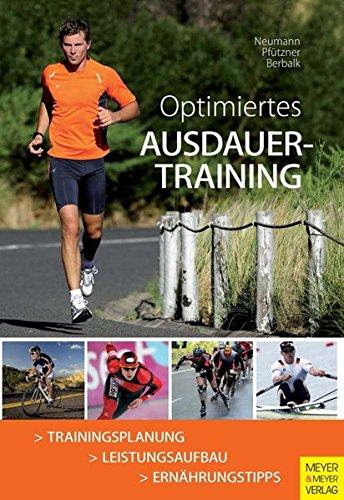 Optimiertes Ausdauertraining: Trainingsplanung / Leistungsaufbau / Ernährungstips