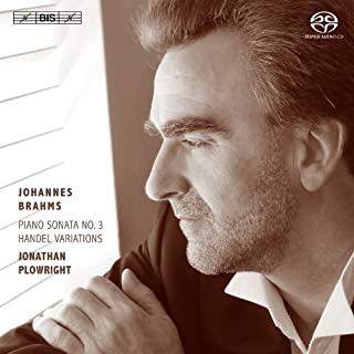Brahms: Piano Sonata No. 3   Handel Variations (Jonathan Plowright) (Hybrid SACD) by Jonathan Plowright