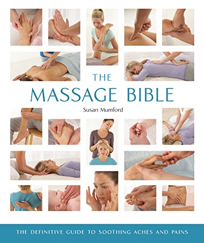 Sale!! The Massage Bible: The Definitive Guide to Soothing Aches and Pains (Mind Body Spirit Bibles)