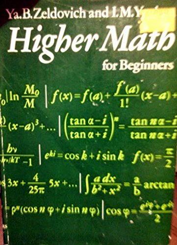 Higher Math for Beginning Physicists and Engineers