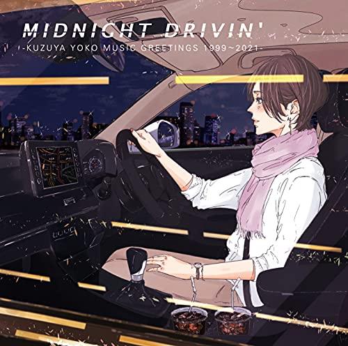 MIDNIGHT DRIVIN' -KUZUYA YOKO MUSIC GREETINGS 1999〜2021- (特典なし)