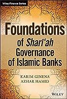 Foundations of Shari'ah Governance of Islamic Banks (The Wiley Finance Series)