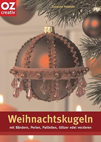 Weihnachtskugeln mit Bändern, Perlen, Pailletten, Glitzer edel verzieren