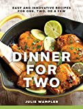 Cooking for Two - DInner for Two Cookbook