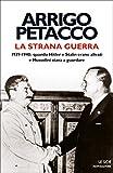 La strana guerra: 1939-1940: quando Hitler e Stalin erano alleati e Mussolini stava a guardare (Le s...