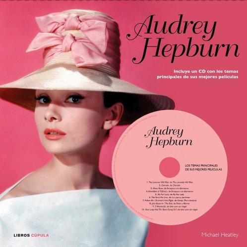 Audrey Hepburn: Incluye un CD con los temas principales de sus mejores películas (Música y cine)