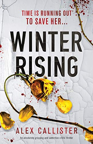 Winter Rising: An absolutely gripping and addictive crime thriller